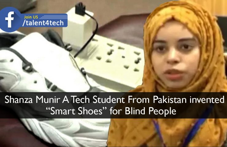"Shanza Munir A Tech Student From Pakistan invented""Smart Shoes"" for Blind People"
